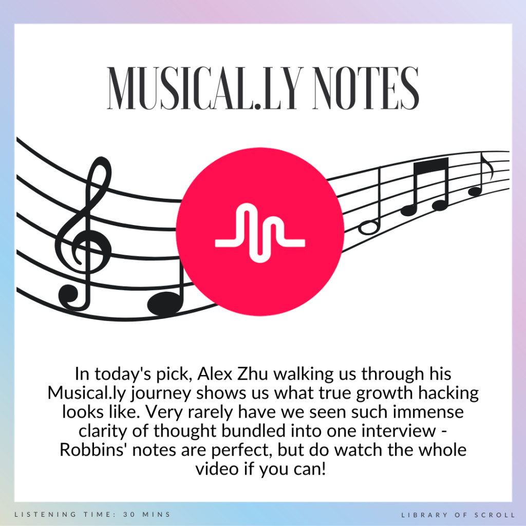 In today's pick, Alex Zhu walks us through his Musical.ly journey to demonstrate what true growth hacking looks like. Very rarely have we seen such immense clarity of thought bundled into one interview - Robbins' notes are perfect, but do watch the whole video if you can!
